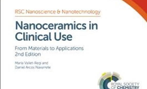 "Maria Vallet-Regí y Daniel Arcos Navarrate publican la segunda edición del libro ""Nanoceramics in Clinical Use: From Materials to Applications"""